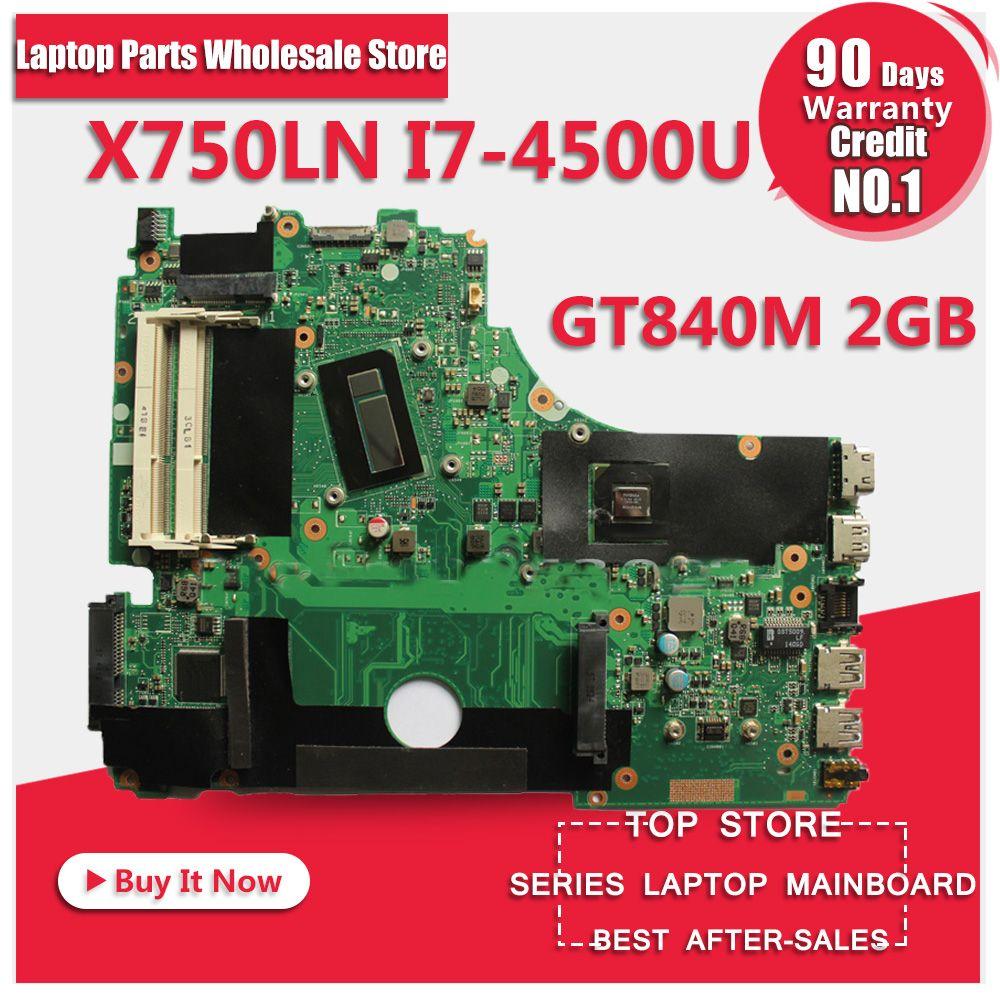 For ASUS X750LN x750la x750l laptop motherboard i7-4500U 1600 MHz 60NB05N0-MB1120 GeForce GT840M 2GB FIT X750LB 100% fully test