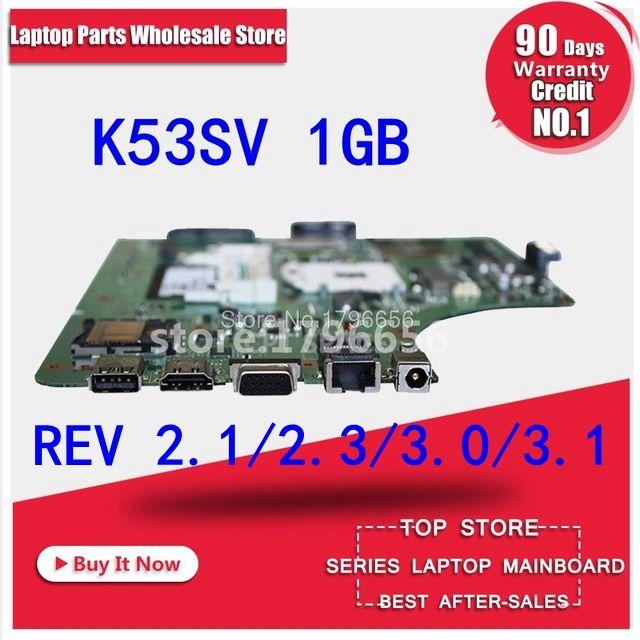REV 2.1 2.3 3.0 3.1 K53SV Carte Mère 1 gb Pour ASUS A53S P53S K53SC K53SJ K53S Carte Mère K53SV Carte Mère K53SJ carte mère