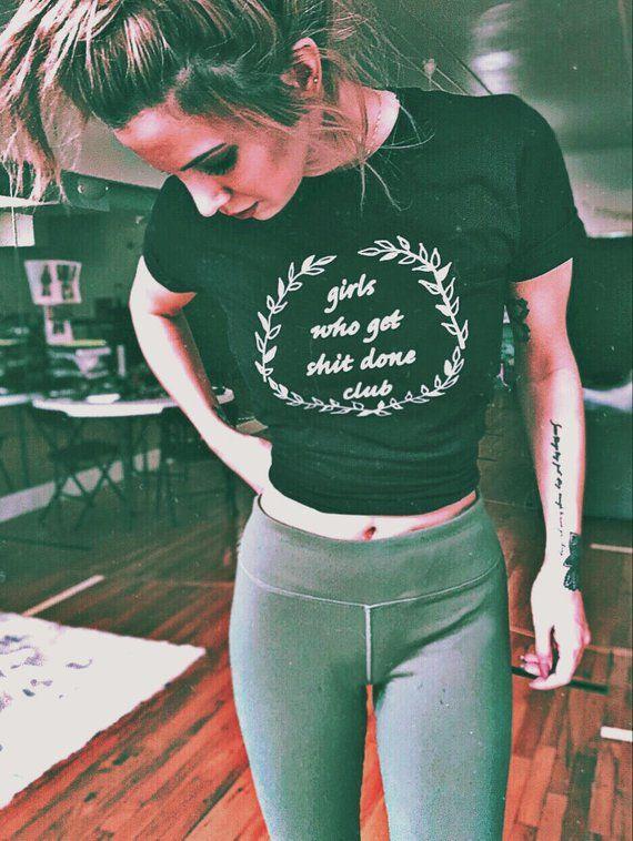 Sugarbaby Girls Who Get Sh*t Done Club Tee Feminist Shirt Boss Babe Shirt Girl Boss tshirt Tumblr Shirts Women's Clothing Gifts