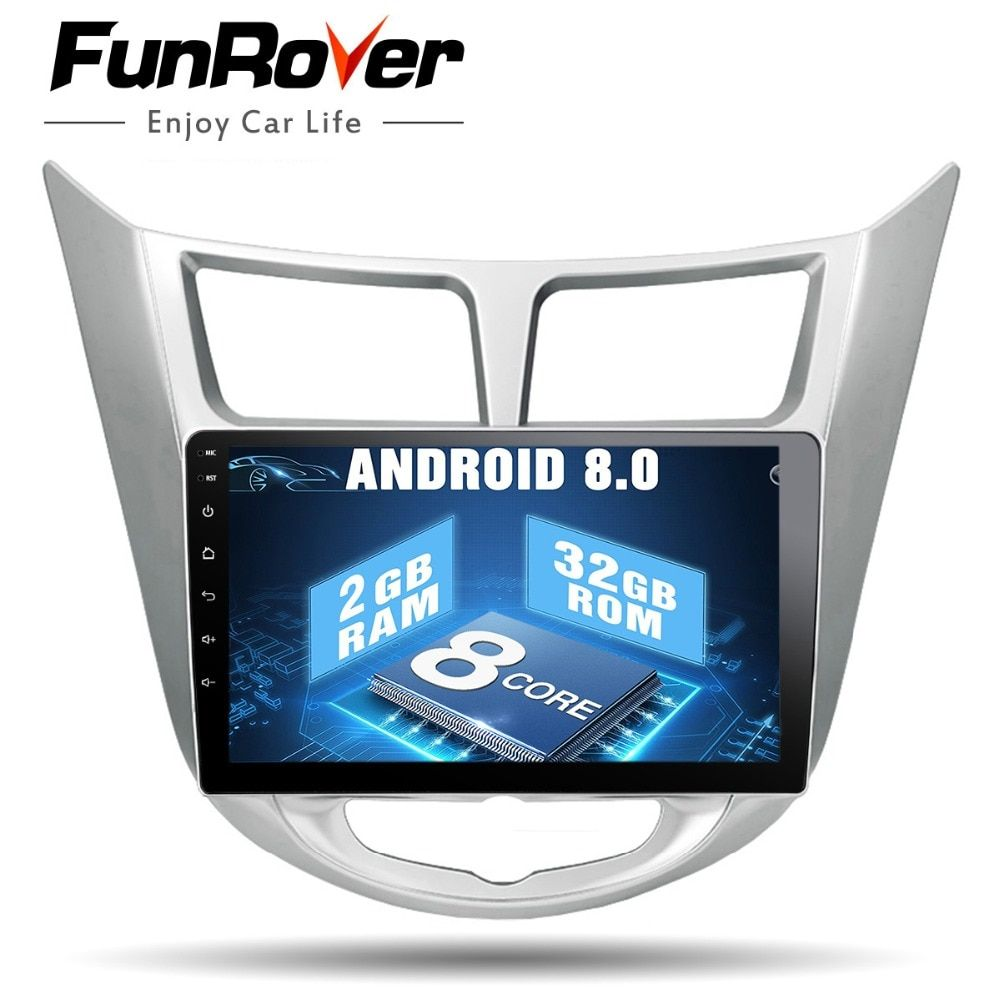 Funrover Octa core Android 8.0 car dvd for Hyundai Solaris accent Verna i25 Radio Video Navigation car stereo multimedia 2g+32g
