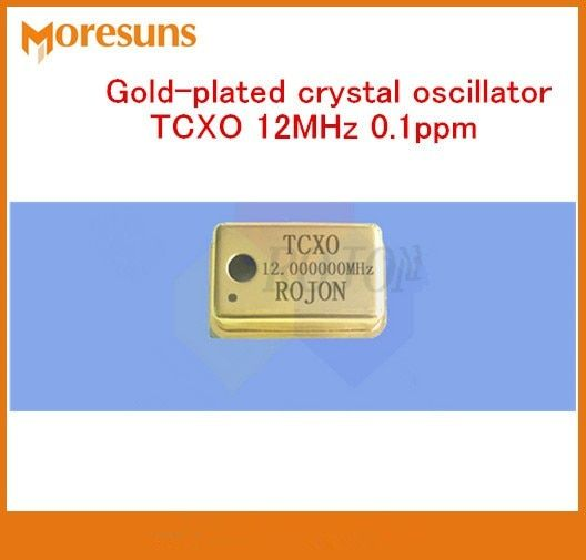Fast Free Ship High precision temperature-compensation crystal oscillator TCXO 12MHz 0.1ppm Gold-plated crystal oscillator