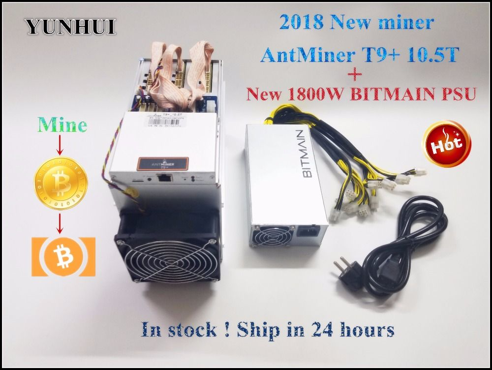 2018 new AntMiner T9+ 10.5T Bitcoin BCH BTC Miner ASIC Miner With new BITMAIN 1800W Power Supply Economic Than Antminer S9 S9i