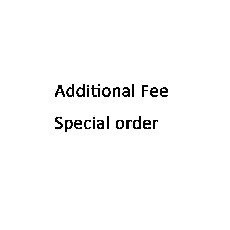 additional fees ; Special order ;