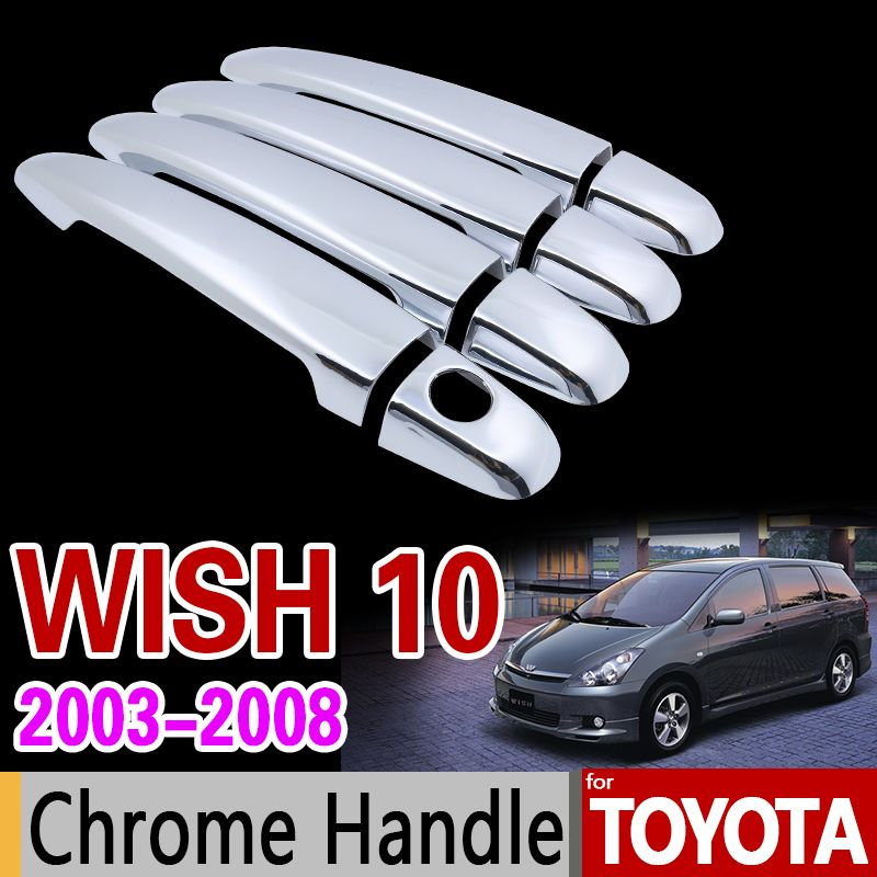 for Toyota Wish 2003 - 2008 AE10 10 Chrome Handle Cover Trim Set of 4Dr 2004 2005 2006 2007 Car Accessories Stickers Car Styling