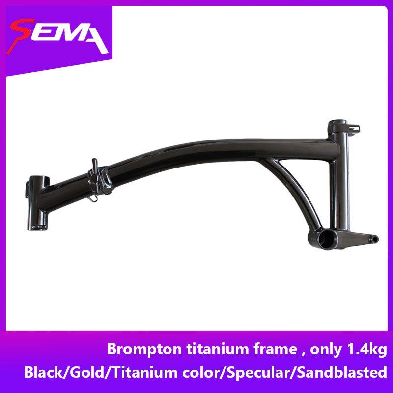 Fahrrad rahmen Brompton titanium rahmen licht gewicht und beste qualität rahmen für brompton nur 1,4 kg beliebte brompton rahmen
