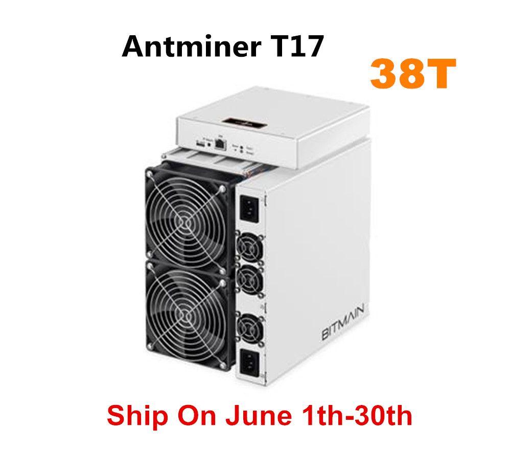 BITAMAIN Neueste BTC BCH Miner AntMiner T17 38TH/S Mit NETZTEIL Besser Als S17 Pro S15 S11 S9 T15 innosilicon T3 WhatsMiner M3X M20S