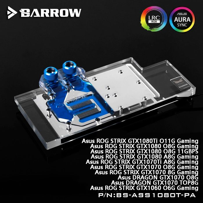 Barrow BS-ASS1080T-PA LRC RGB v1/v2 Full Cover Graphics Card Water Cooling Block for ASUS ROG STRIX GTX1080Ti/1070/1060 Gaming