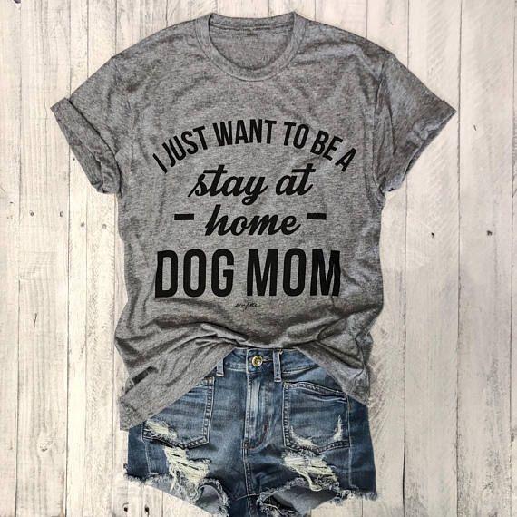 Je VEUX JUSTE ÊTRE Un séjour à la maison CHIEN MAMAN T-shirt femmes Casual t-shirts À La Mode T-Shirt 90 s Femmes De Mode Tops Personnels femelle t chemise