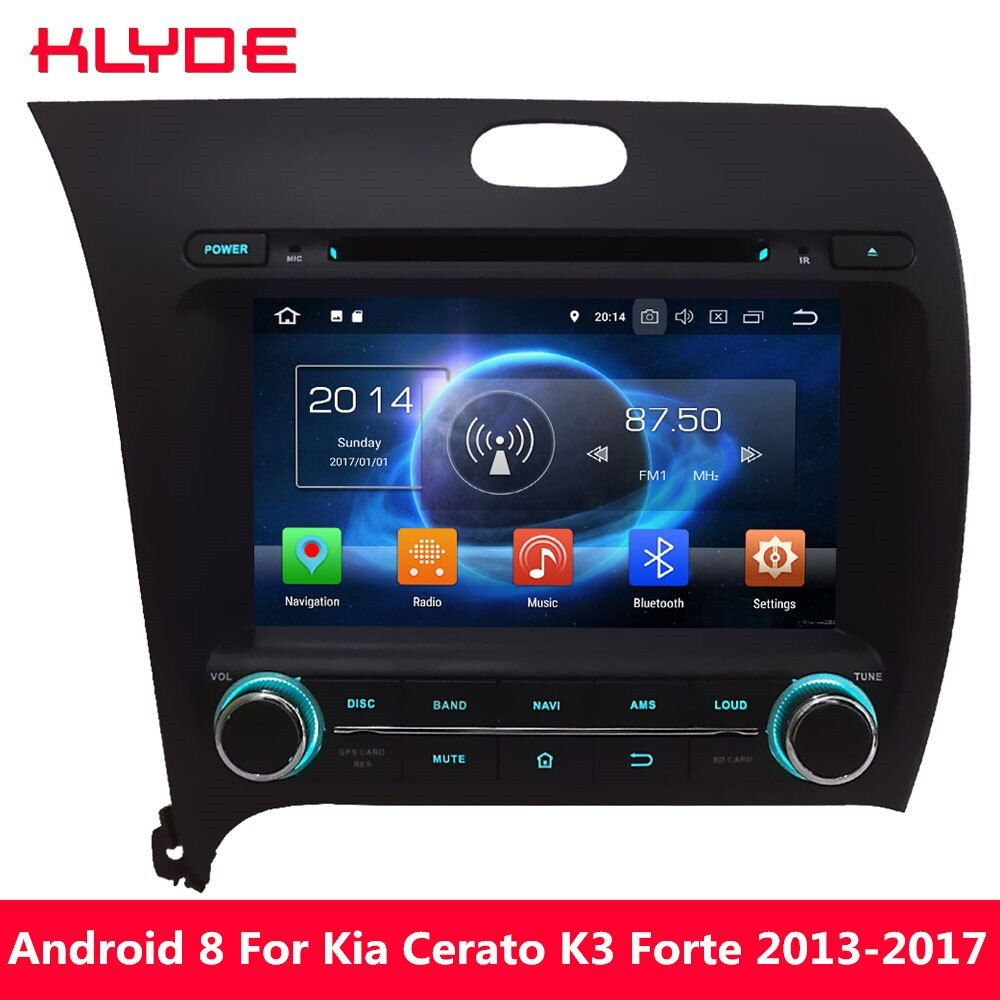 KLYDE Octa Core 4G Android 8.0 7.1 4GB RAM 32GB ROM Car DVD Multimedia Player For Kia Cerato K3 Forte 2013 2014 2015 2016 2017