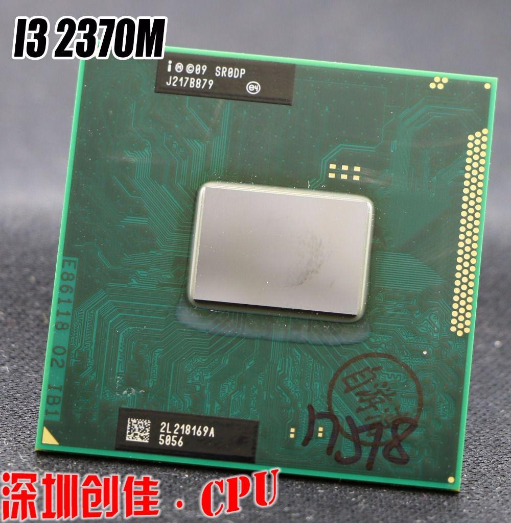 original Intel Core I3 2370M CPU laptop Core i3-2370M 3M 2.40GHz SR0DP processor support HM65 HM67