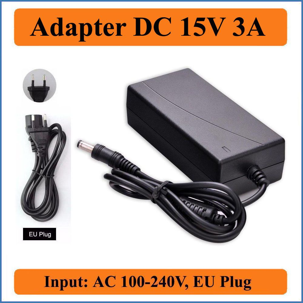 15V 3A EU Plug AC DC Adapter Power Supply 5.5x2.1-2.5mm DC Barrel Connector AC 100-240V Converter to DC 15V 3000mA 45W Charger