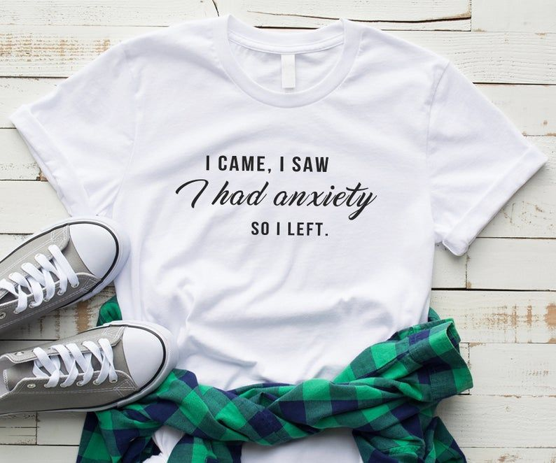 Skuggnas New Arrival I Came I Saw I Had anxiety So I left Tumblr T-shirt Women Graphic Slogan Tee Funny Shirts For Teen Clothing