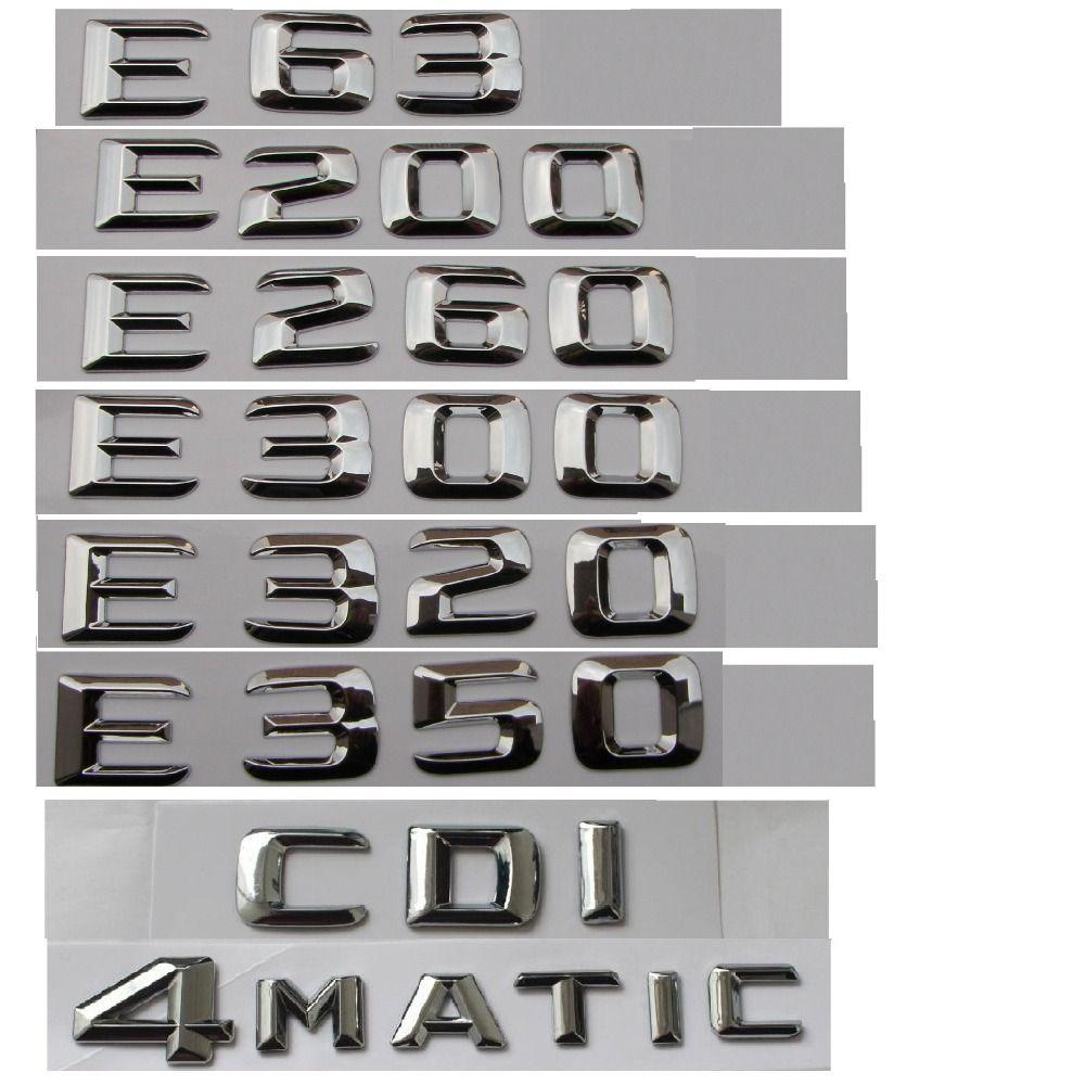 Chrome Car Trunk Letters Badge Emblem Emblems for Mercedes Benz E43 E55 E63 AMG E200 E250 E300 E320 E350 E400 E180 4MATIC CDI