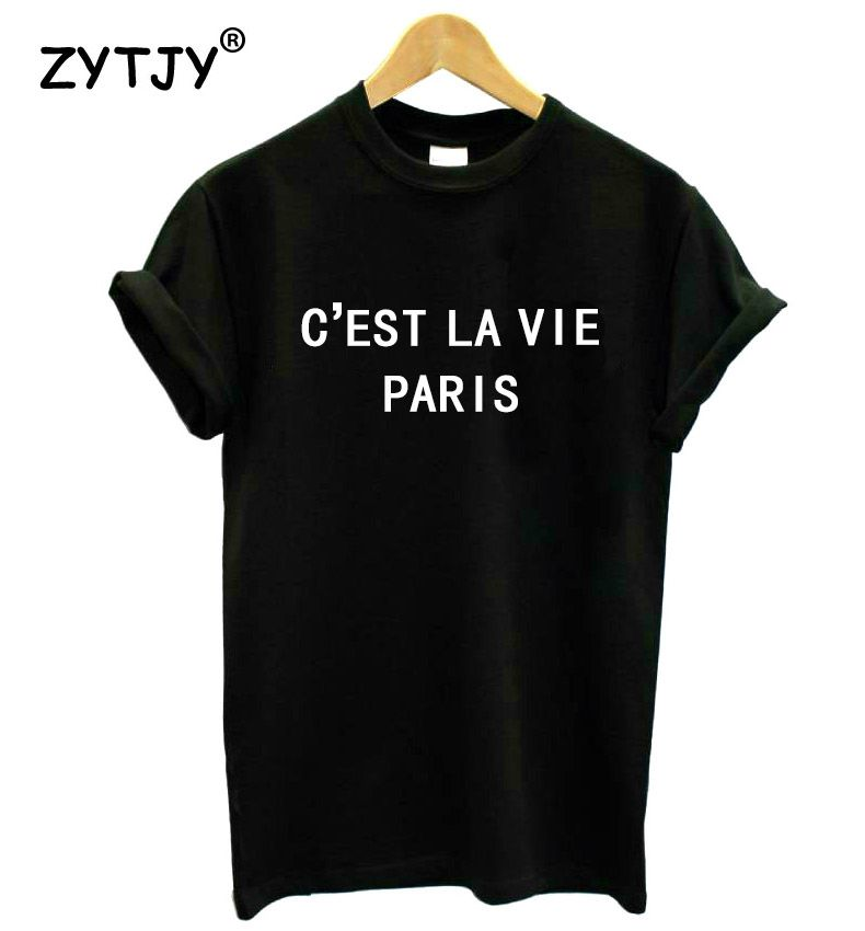 C'EST LA VIE PARIS Letters Print Women tshirt Cotton Casual Funny t shirt For Lady Girl Top Tee Hipster Tumblr Drop Ship Z-1119