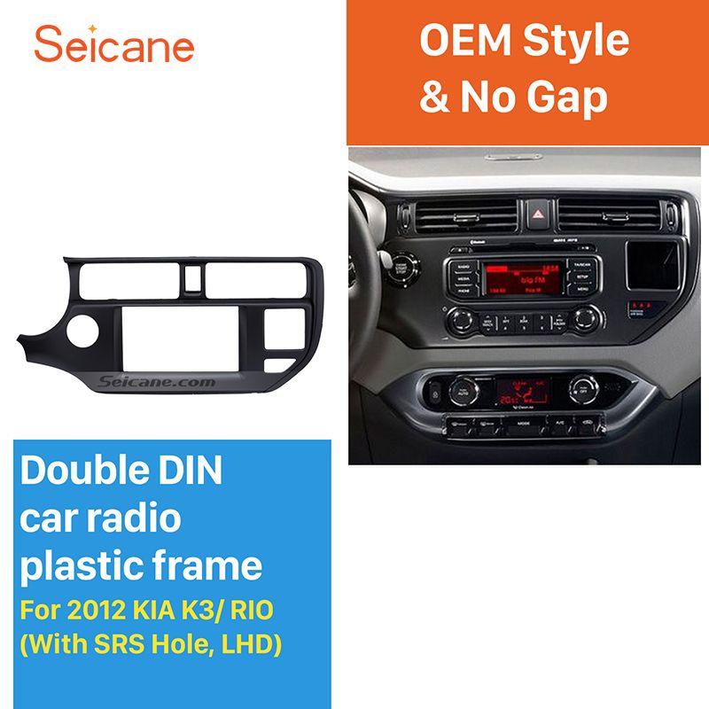 Seicane New 2Din Car Radio Fascia for 2011 2012 2013 KIA K3 RIO Left Hand Car with SRS Hole Audio Frame Stereo Install Panel Kit