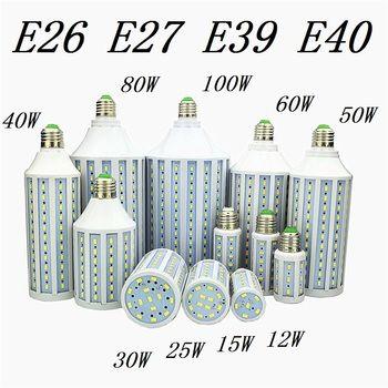 LED Bulb Lamp E27 E26 E39 E40 5730 Corn Spot Light 12W 15W 25W 30W 40W 50W 60W 80W 100W Lampada 110V 220V Cold Warm White Lights
