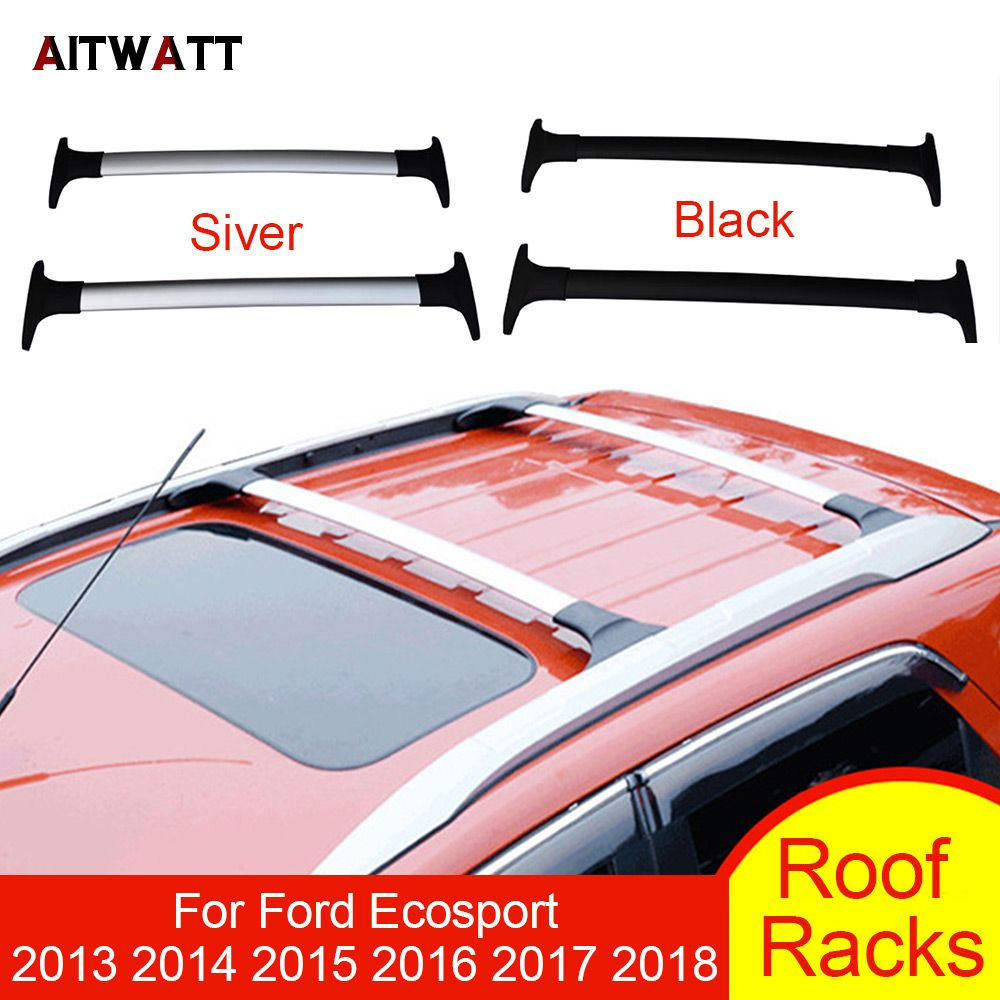 Roof Rack For Ford Ecosport 2013 2014 2015 2016 2017 2018 Aluminum Alloy Side Bars Cross Rails Luggage Carrier Rack Car Styling