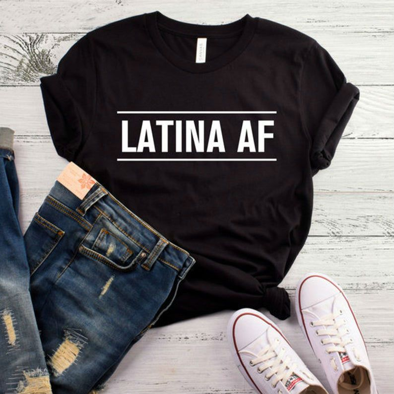 Latina AF Print Women tshirt Cotton Casual Funny t shirt For Lady Yong Girl Top Tee 6 Colors Drop Ship S-465