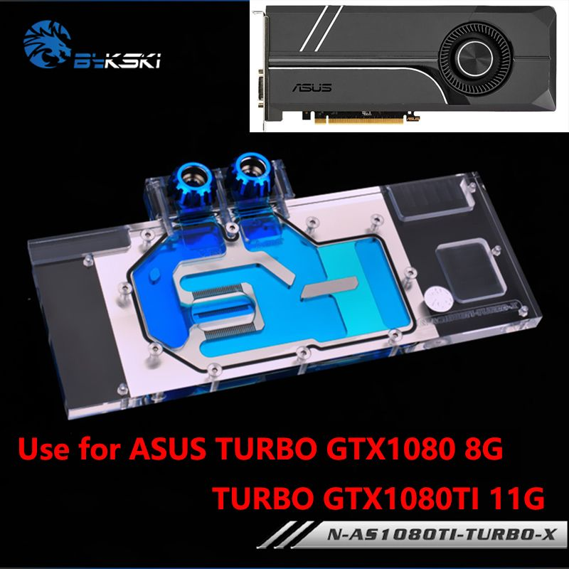 BYKSKI Full Cover Graphics Card Block use for ASUS TURBO GTX1080-8G/1080TI-11G/TURBO GTX 1070TI Water Cooling GPU Radiator Block