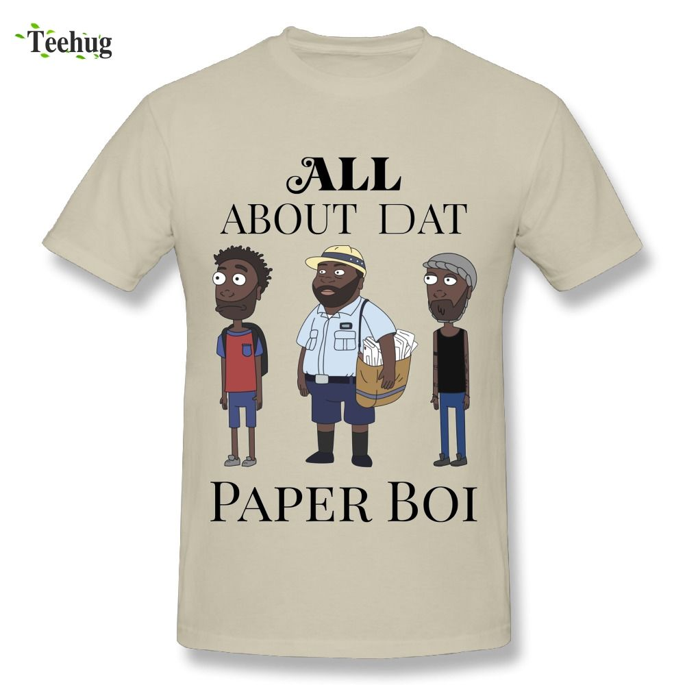 Round Collar Man All About My Man Dat Paper Boi Childish Gambino T Shirt Great Design Plus Size Funny T-shirt