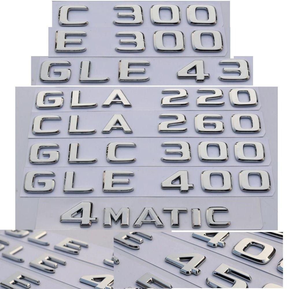 New Chrome Trunk Letters Badge Emblem Emblems Sticker for Mercedes Benz C63 C300 E300 GLE43 GLA220 CLA260 GLE400 4MATIC AMG 2017