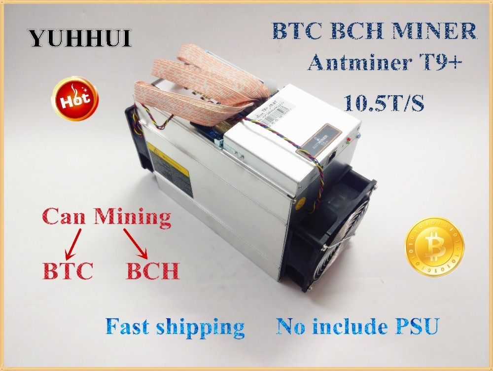 YUNHUI new 2018 AntMiner T9+ 10.5T Bitcoin Miner (no power supply) Asic Miner Newest 16nm Btc BCH Miner Bitcoin Mining Machine