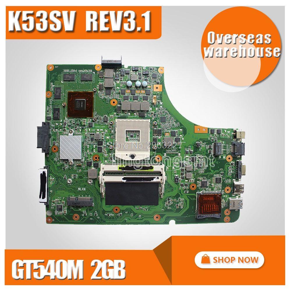 K53SV Motherboard REV 3.1 GT540M 2GB For ASUS k53S X53SV A53S K53SV Laptop motherboard K53SV Mainboard K53S K53SM Motherboard