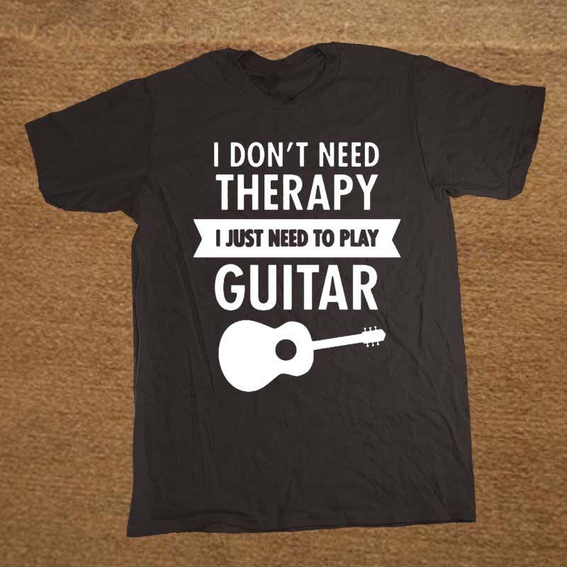 Je n'ai pas besoin de thérapie-j'ai juste besoin de jouer à la guitare T-shirt drôle T-shirt hommes vêtements à manches courtes Camisetas T-shirt