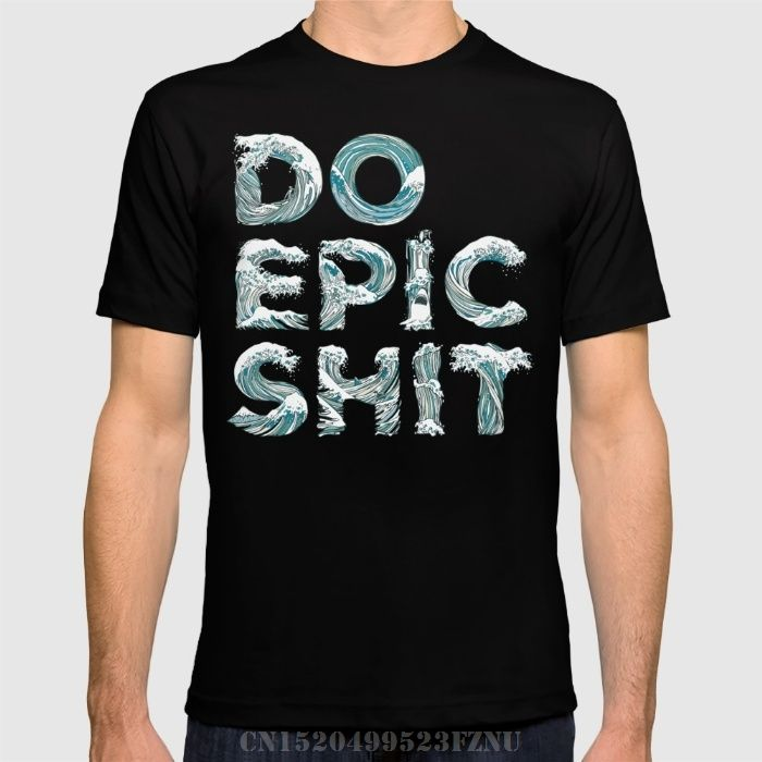brand clothing black friday t shirts mens DO EPIC SHIT Short Letter Cotton  tees homme Clothing