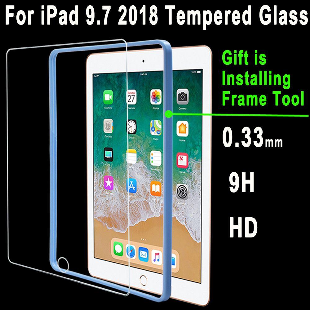 Top qualité 0.33mm 9 H HD verre trempé pour Apple nouveau iPad 9.7 2018 A1893 A1954 Film protecteur d'écran + cadre d'installation gratuite