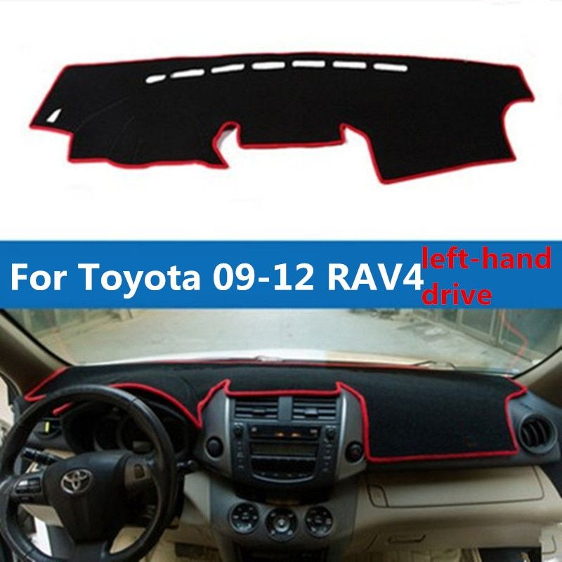 TAIJS left--hand drive Car Dashboard pad instrument desk avoid light mat for Toyota RAV4 09-12  thermal insulation sun block