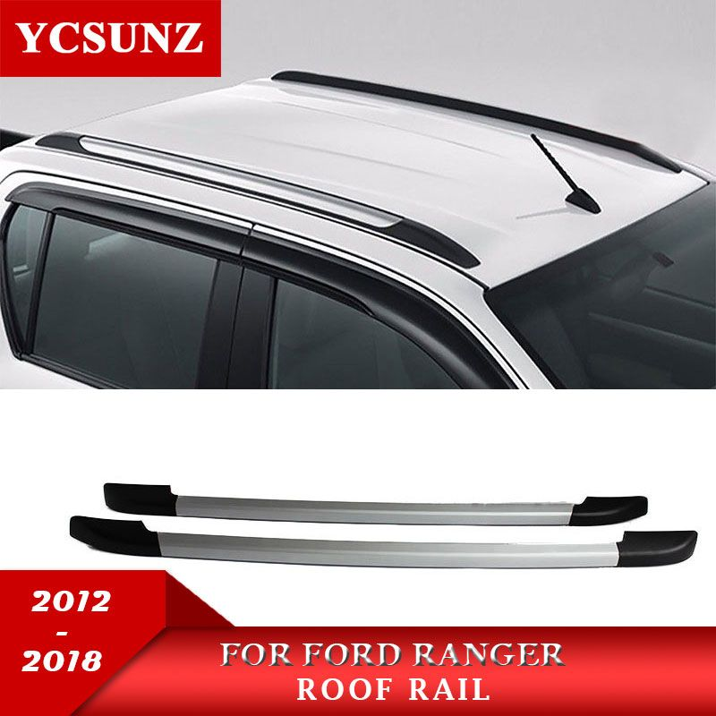 2012-2018 Decorative Roof Rails For Ford Ranger Accessories Silver Roof Rails Rack Carrier Bars For Ford Ranger Side Rail Ycsunz