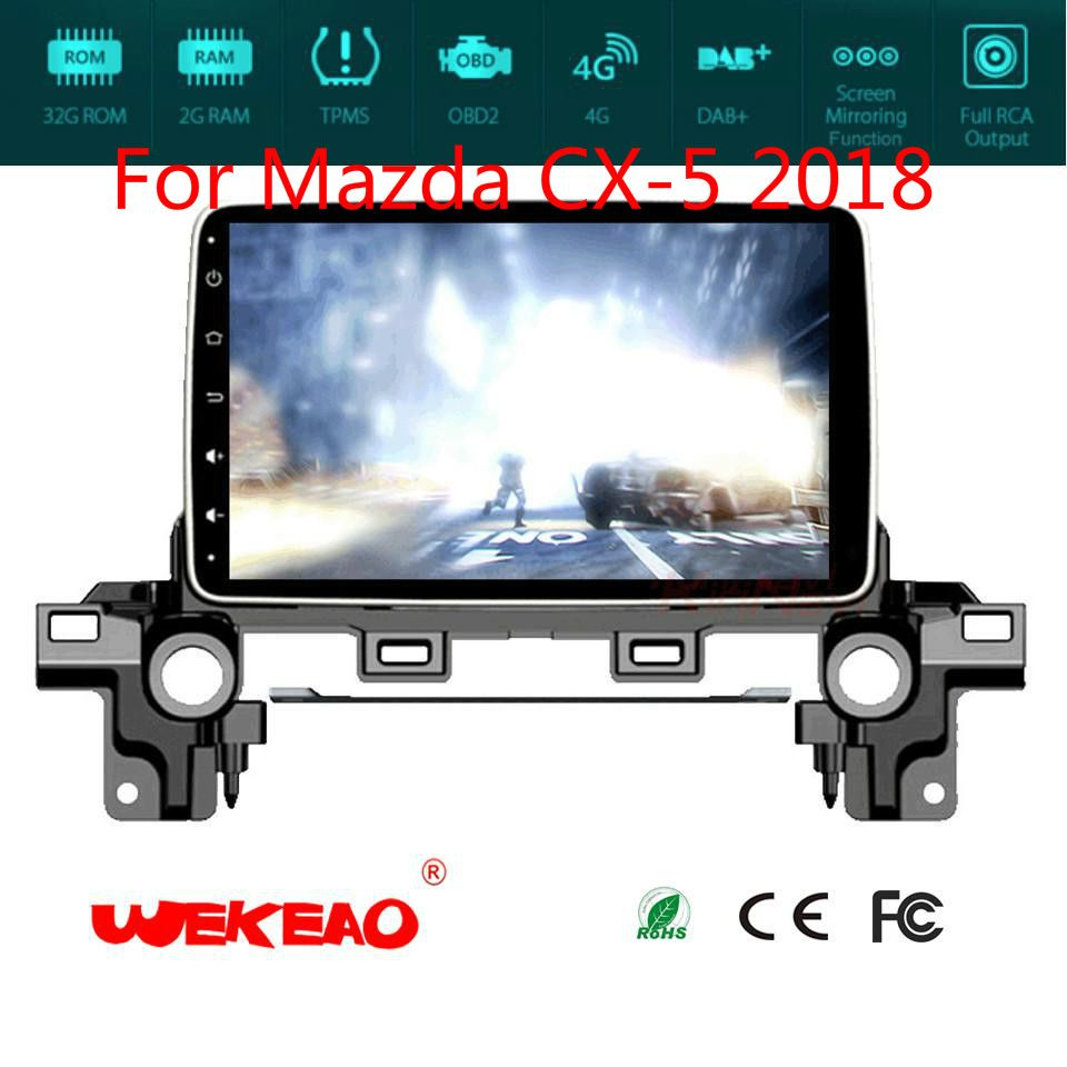 Wekao Car Radio GPS Navigation Player For Mazda CX-5 2018 With Stereo Audio Multimedia System Bluetooth Octa Core Android 7.1