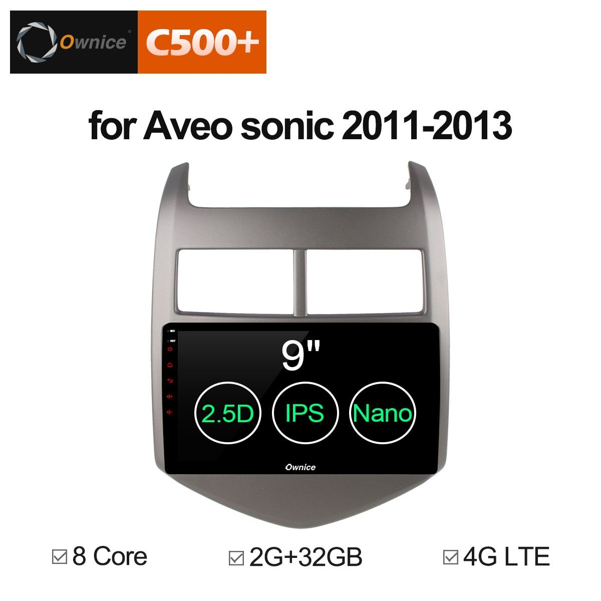 Ownice C500+ G10 Android 8.1 CAR Audio DVD player FOR Cheverolet aveo SONIC 2011 - 2013 gps Multimedia head device unit receiver