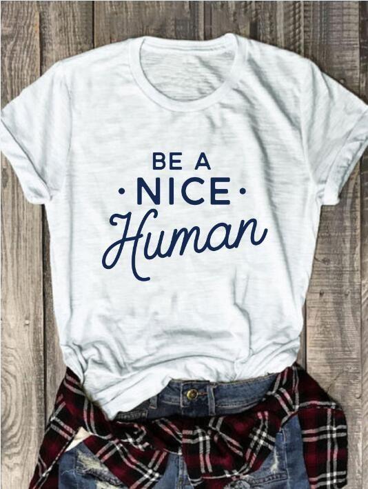 Nouvelle arrivée été élégant T-Shirt Vintage Slogan être un joli T-Shirt humain drôle graphique hauts Grunge coton tenues populaires