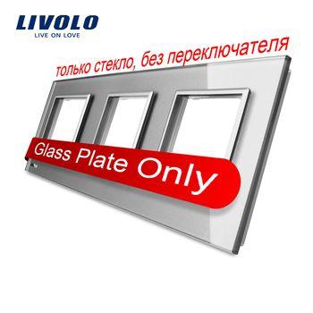 Livolo Luxe Gris Perle Cristal En Verre, 222mm * 80mm, standard de L'UE, Triple Panneau de Verre Pour Interrupteur Mural et Prise, VL-C7-SR/SR/SR-15