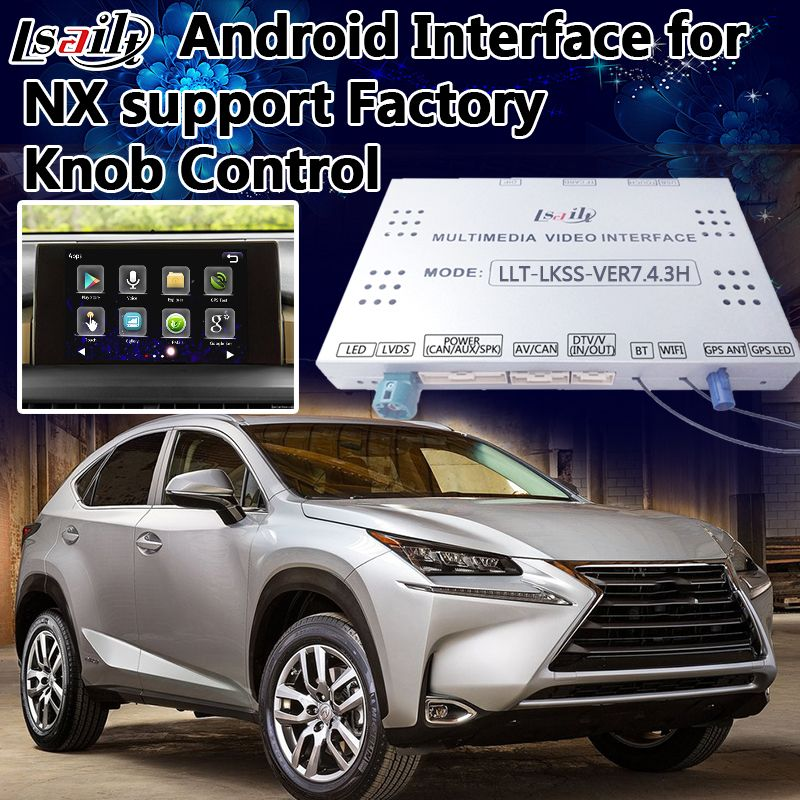 4-Core Android 6.0 Navigation Interface for 2014-2017 Lexus NX supprot Factory Knob Control , Mobilephone Miracast , WIFI Apps