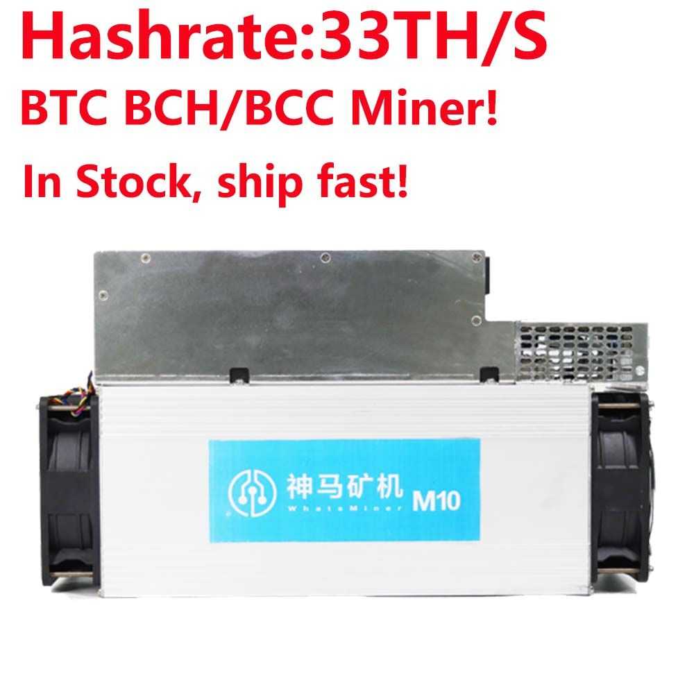 BCH BCC/BTC Miner! Newest Asic Bitcoin Miner WhatsMiner M10 33-34T with P10 Power Supply better than Antminer S9 INNOSILICON T2T