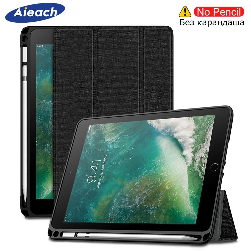 Cover For iPad 9.7 10.2 Case 2018 2017 With Pencil Holder Smart Leather Cloth Texture Silicone Case For iPad Pro 9.7 Air 1 2