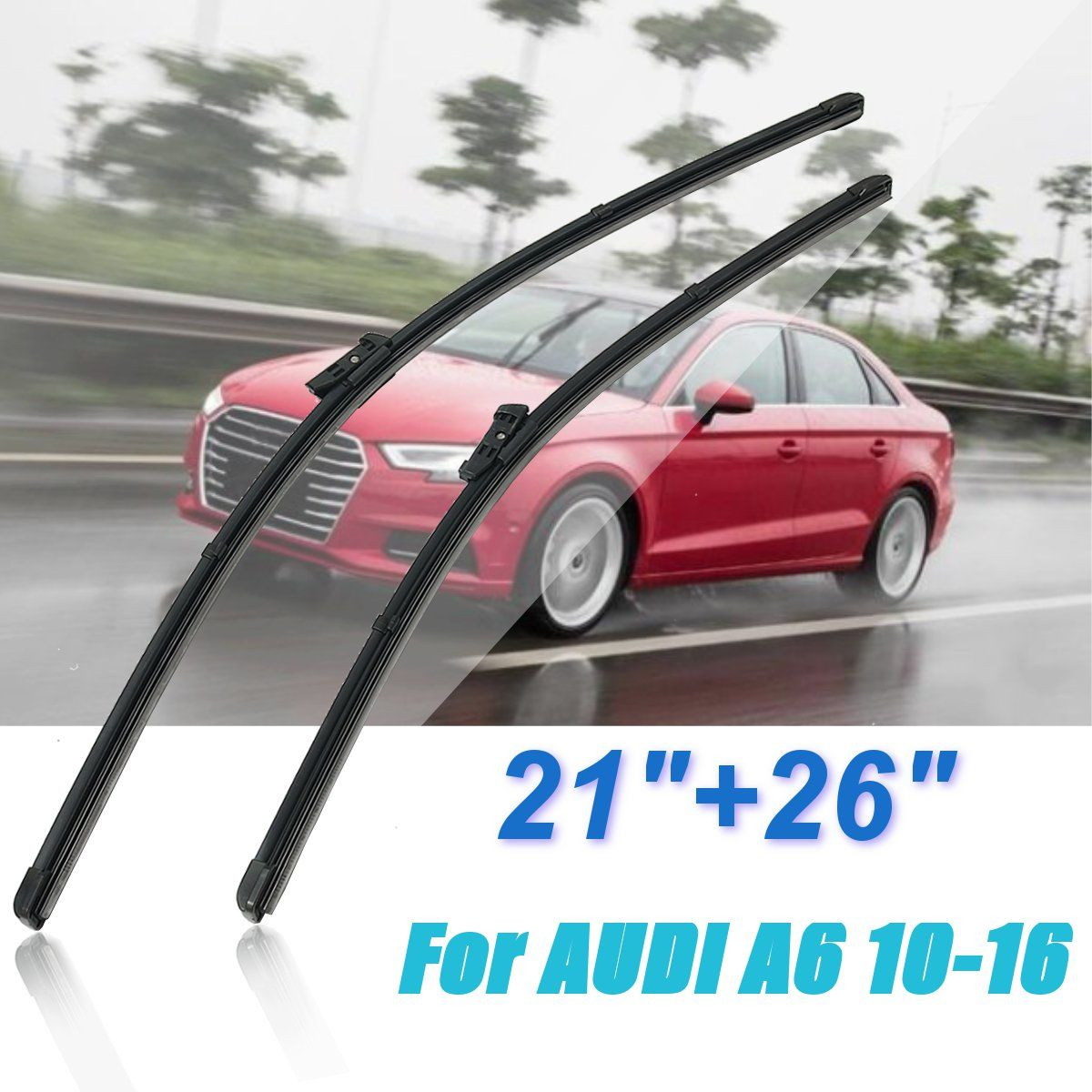 1Pair Front Wiper Windscreen Blades For Audi A6 Model C7 2010 2011 2012 2013 2014 2015 2016 21inch+26inch