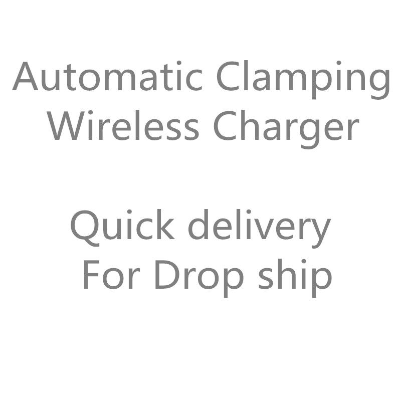 New Wireless Charger Automatic Clamping Chargers For iphone 8 Plus X XR XS Max 10W/7.5W/5W Chargers Drop Ship