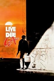 To Live and Die in L.A. (1985) Film Online Subtitrat