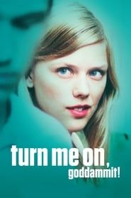Turn Me On, Dammit! (2011) Film Online Subtitrat