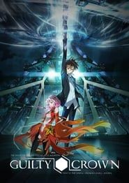 Guilty Crown (2012)