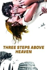 Three Steps Above Heaven (2010) Film Online Subtitrat