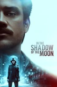 In the Shadow of the Moon (2019) Film Online Subtitrat