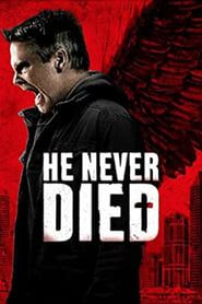 He Never Died (2015) Film Online Subtitrat