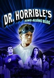 Dr. Horrible's Sing-Along Blog (2008)