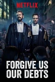 Forgive Us Our Debts (2018) Film Online Subtitrat
