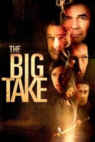 The Big Take (2018) Film Online Subtitrat